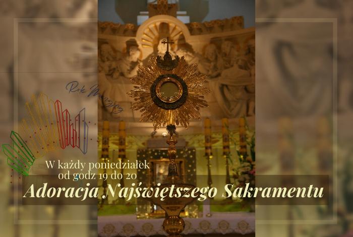 Adoracje Najświętszego Sakramentu wponiedziałki