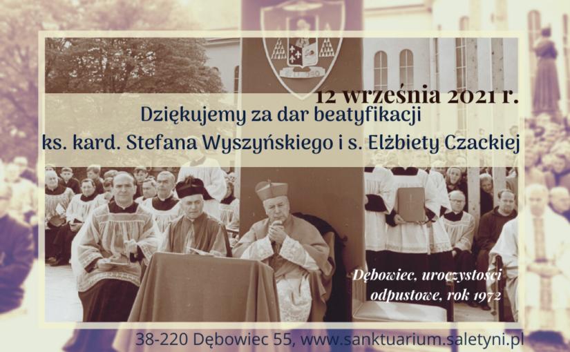 Dziękujemy Bogu zadar beatyfikacji ks.kard. Wyszyńskiego is. Elżbiety Czackiej